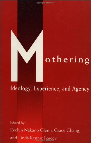 Mothering: Ideology, Experience and Agency